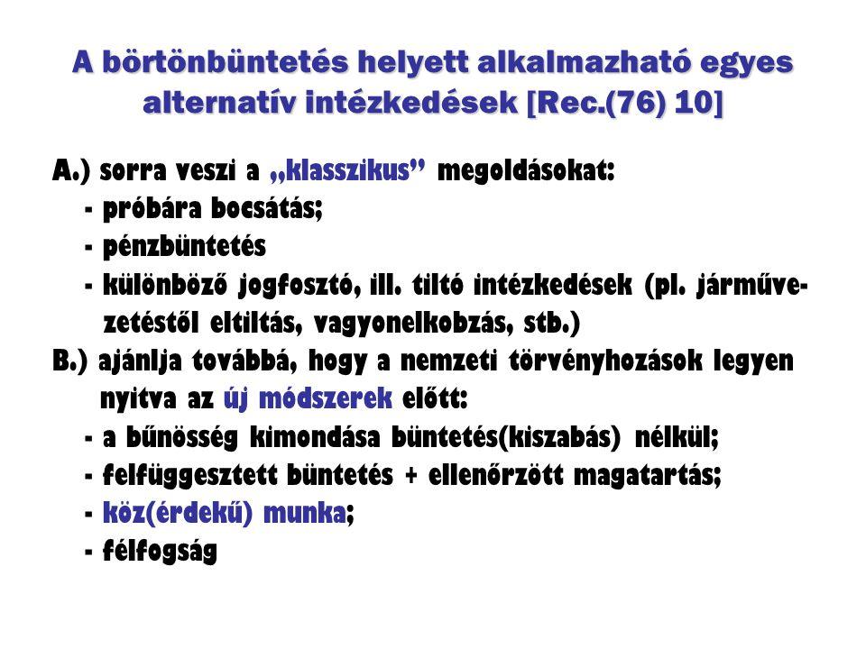 A börtönbüntetés helyett alkalmazható egyes alternatív intézkedések [Rec.(76) 10]